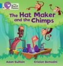 The Hat Maker and the Chimps : Band 04/Blue - Book
