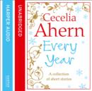 Cecelia Ahern Short Stories : The Every Year Collection - eAudiobook