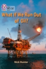 What If We Run out of Oil? : Band 18/Pearl - Book