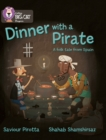 Dinner with a Pirate : Band 04 Blue/Band 14 Ruby - Book