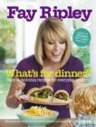 What's for Dinner? : Easy and Delicious Recipes for Everyday Cooking - Book