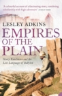 Empires of the Plain: Henry Rawlinson and the Lost Languages of Babylon (Text Only) - eBook