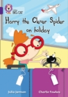 Harry the Clever Spider on Holiday : Band 08/Purple - Book