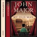 My Old Man : A Personal History of Music Hall - eAudiobook