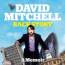 David Mitchell: Back Story - eAudiobook