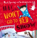 Max and the Won't Go to Bed Show - Book