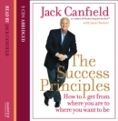 The Success Principles : How to Get from Where You are to Where You Want to be - eAudiobook