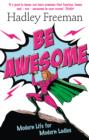 Be Awesome: Modern Life for Modern Ladies - eBook