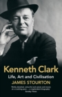 Kenneth Clark : Life, Art and Civilisation - Book