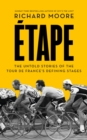Etape: The untold stories of the Tour de France's defining stages - eBook