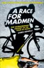 A Race for Madmen : A History of the Tour De France - Book