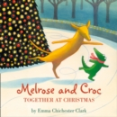 Melrose and Croc : Together at Christmas - eAudiobook