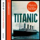 Titanic: History in an Hour - eAudiobook