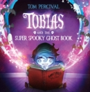 Tobias and the Super Spooky Ghost Book (Read Aloud) - eBook