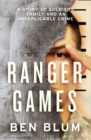 Ranger Games: A Story of Soldiers, Family and an Inexplicable Crime - eBook