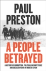 A People Betrayed: A History of Corruption, Political Incompetence and Social Division in Modern Spain 1874-2018 - eBook