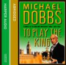To Play the King - eAudiobook
