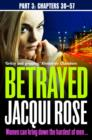Betrayed (Part Three: Chapters 30-57) - eBook