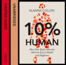10% Human : How Your Body's Microbes Hold the Key to Health and Happiness - eAudiobook