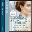 The Selection Stories: The Prince and The Guard - eAudiobook