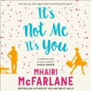 It's Not Me, It's You - eAudiobook