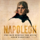 Napoleon : The Man Behind the Myth - eAudiobook