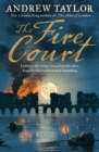 The Fire Court : A Gripping Historical Thriller from the Bestselling Author of the Ashes of London - Book