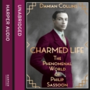 Charmed Life : The Phenomenal World of Philip Sassoon - eAudiobook