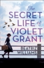 The Secret Life of Violet Grant - eBook