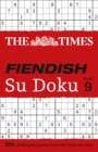 The Times Fiendish Su Doku Book 9 : 200 Challenging Su Doku Puzzles - Book
