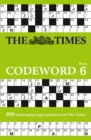 The Times Codeword 6 : 200 Cracking Logic Puzzles - Book