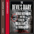 The Devil's Diary : Alfred Rosenberg and the Stolen Secrets of the Third Reich - eAudiobook