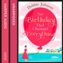 The Birthday That Changed Everything - eAudiobook