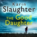 The Good Daughter : The Best Thriller You Will Read This Year - eAudiobook