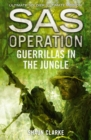 Guerrillas in the Jungle (SAS Operation) - eBook