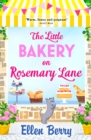 The Little Bakery on Rosemary Lane: The best feel-good romance to curl up with in 2017 - eBook