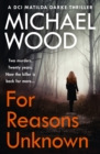 For Reasons Unknown (DCI Matilda Darke Thriller, Book 1) - eBook