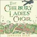 The Chilbury Ladiesa€™ Choir - eAudiobook