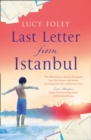 Last Letter from Istanbul : Escape with This Epic Holiday Read of Secrets and Forbidden Love - Book