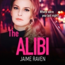The Alibi : The Most Gripping Thriller You'll Read This Year - eAudiobook