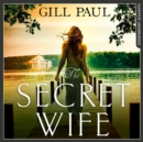The Secret Wife: A captivating story of romance, passion and mystery - eAudiobook