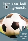 i-SPY Football grounds : What Can You Spot? - Book