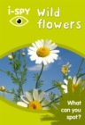 i-SPY Wild Flowers : What Can You Spot? - Book