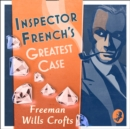 Inspector French's Greatest Case - eAudiobook