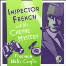 Inspector French And The Cheyne Mystery - eAudiobook