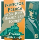 Inspector French: Sir John Magill's Last Journey (Inspector French Mystery) - eAudiobook