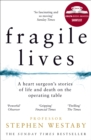 Fragile Lives : A Heart Surgeon's Stories of Life and Death on the Operating Table - Book