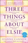 Three Things About Elsie: LONGLISTED FOR THE WOMEN'S PRIZE FOR FICTION 2018 - eBook