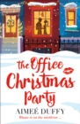 The Office Christmas Party: A fun, feel good Christmas cracker of a romance! - eBook