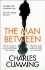 The Man Between : The Gripping New Spy Thriller You Need to Read in 2018 - Book